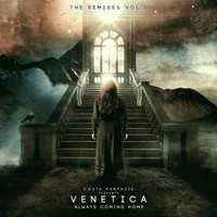 Costa Pantazis Presents. Venetica - Always Coming Home - The Remixes EP3