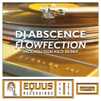 DJ Abscence - Flowfection (Incl. Killsign Kilo Remix)