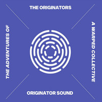 The Originators - The Adventures Of A Warped Collective