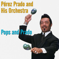 Perez Prado - Pops and Prado
