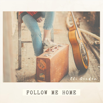Eli Gauden - Follow Me Home