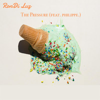 Rondi Luz - The Pressure (feat. Philippe)