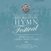 AFLBS Festival Choir, Marian Christopherson & Robert Lee - Reformation Hymn Festival