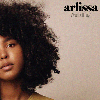 Arlissa - What Did I Say?