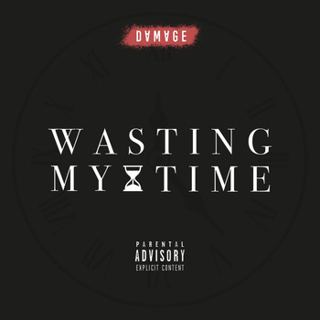 Damage - Wasting My Time (Explicit)