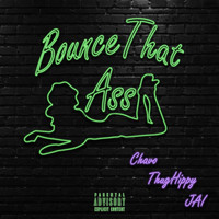 Chavo - Bounce That Ass (Explicit)