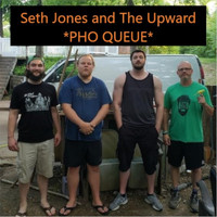 Seth Jones and The Upward - Pho Queue