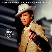 Kid Creole And The Coconuts - You Don't Know Me