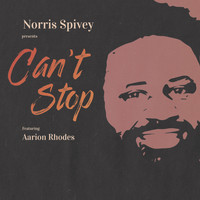 Norris Spivey - Can't Stop