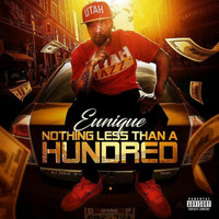 Eunique - Nothing Less Than a Hundred (Explicit)