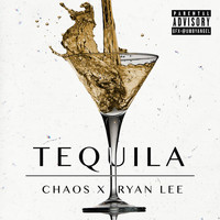 Chaos - Tequila (Explicit)