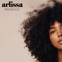 Arlissa - Where Did You Go?