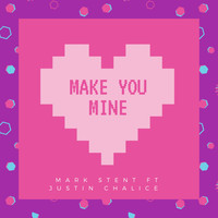 Mark Stent - Make You Mine