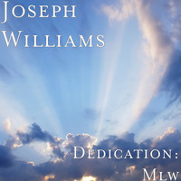 Joseph Williams - Dedication: Mlw