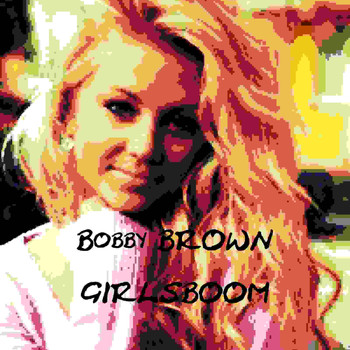 Bobby Brown - Girlsboom (Explicit)