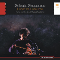 Sokratis Sinopoulos - Under the Rose Tree. Tunes from the Greek Musical Tradition