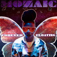 Mozaic - Forever Floating (Explicit)
