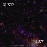 Grizzly - Slow