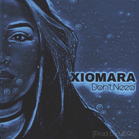 Xiomara - Don't Need