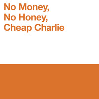 Mike Gordon - No Money, No Honey, Cheap Charlie