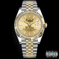 Fatal - De' Time (Explicit)