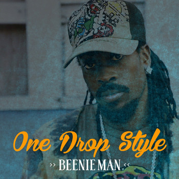 Beenie Man - Beenie Man One Drop Style