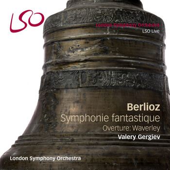 London Symphony Orchestra and Valery Gergiev - Berlioz: Symphonie fantastique, Waverley