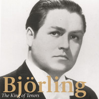 Jussi Björling - King Of Tenors