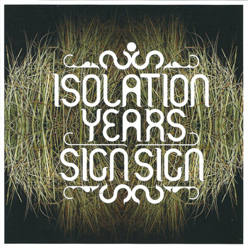 Isolation Years - Sign, Sign