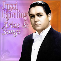 Jussi Björling - Arias And Songs