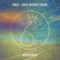 Tom B. - Drive Without Engine