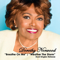 Dorothy Norwood - Breathe on Me / Weather the Storm
