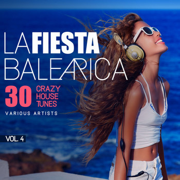 Various Artists - La Fiesta Balearica (30 Crazy House Tunes), Vol. 4