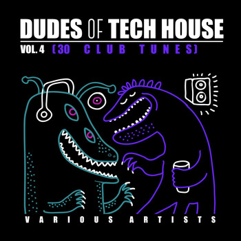 Various Artists - Dudes of Tech House (30 Club Tunes), Vol. 4