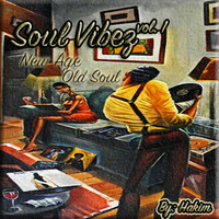 Hakim - Soul Vibez, Vol. 1 New Age Old Soul (Explicit)
