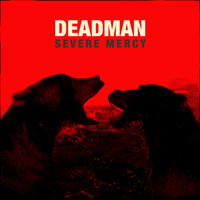 Deadman - Severe Mercy (Delux Edition)