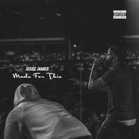 Jesse James - Made for This (Explicit)