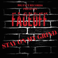 Faceoff - Stay on My Grind (Explicit)