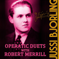 Jussi Björling - Operatic Duets with Robert Merrill