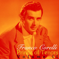 Franco Corelli - Prince Of Tenors, Vol. 2