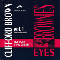 Clifford Brown - Brownie's Eyes Vol. 1 - Nice Work If You Can Get It (Last Unissued)
