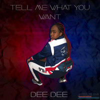 Dee Dee - Tell Me What You Want (Explicit)