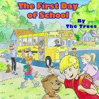 The Trees - The First Day of School