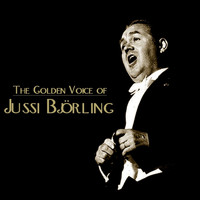 Jussi Björling - The Golden Voice Of Jussi Bjorling