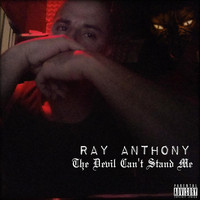 Ray Anthony - The Devil Can't Stand Me (Explicit)