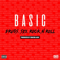Basic - Drugs, Sex, Rock 'n' Roll (Explicit)