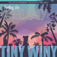 Dollaz Da Deejay - Tiny Winy (Explicit)