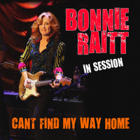Bonnie Raitt - Bonnie Raitt  In Session - Can't Find My Way Home