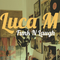 Luca M - Funk N Laugh