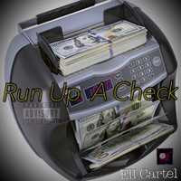 Ell Cartel - Run Up A Check (Explicit)